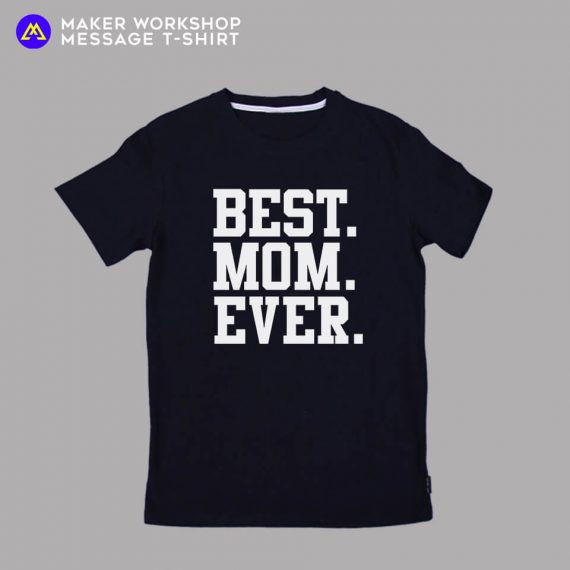 BEST MOM EVER Message T-Shirt