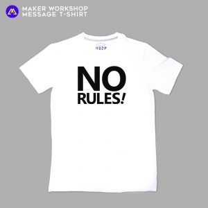 No Rules ! Message T-Shirt