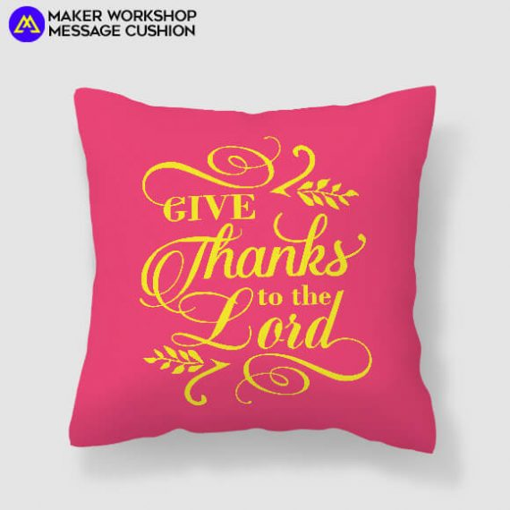 Give Thanks to The Lord Cushion