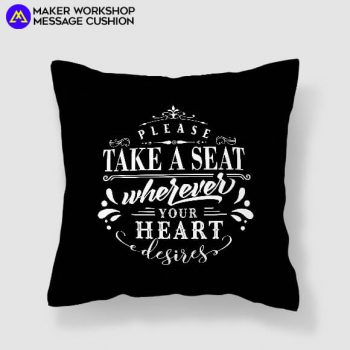 Take A Seat Message Cushion